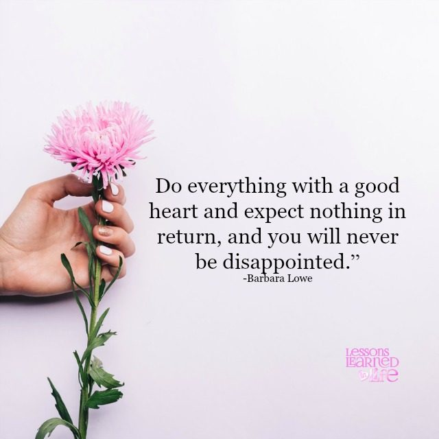 Lessons Learned In Lifewith A Good Heart Lessons Learned In Life