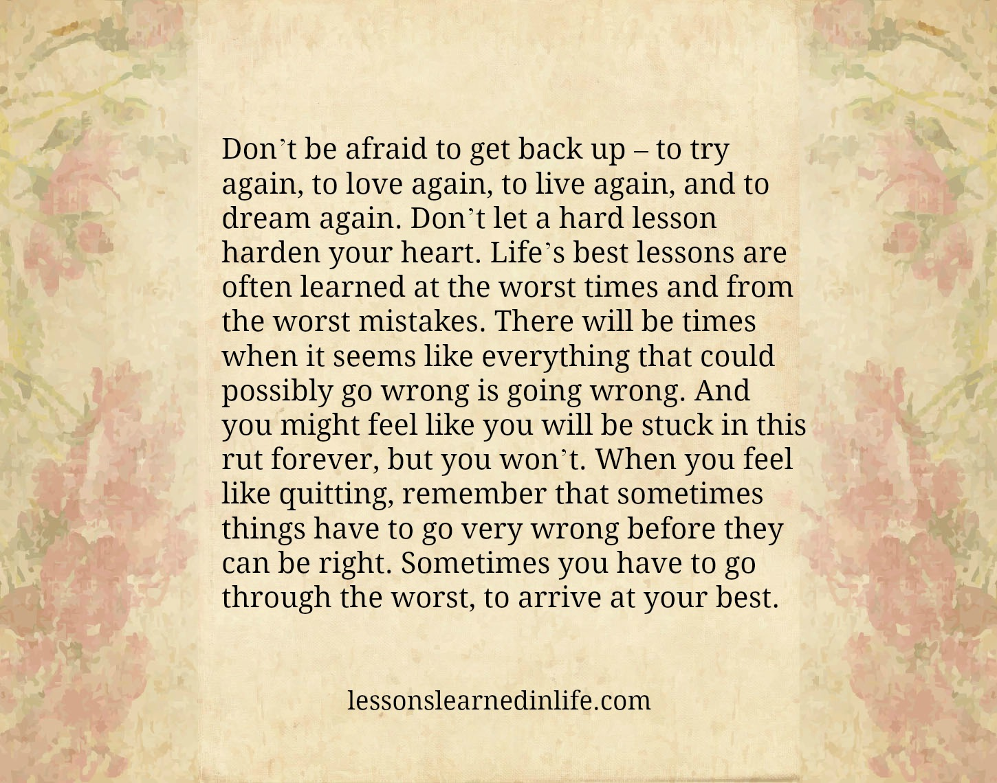 Lessons Learned In Lifedont Be Afraid Lessons Learned In Life