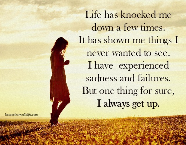 Lessons Learned In Lifelife Has Knocked Me Down A Few Times