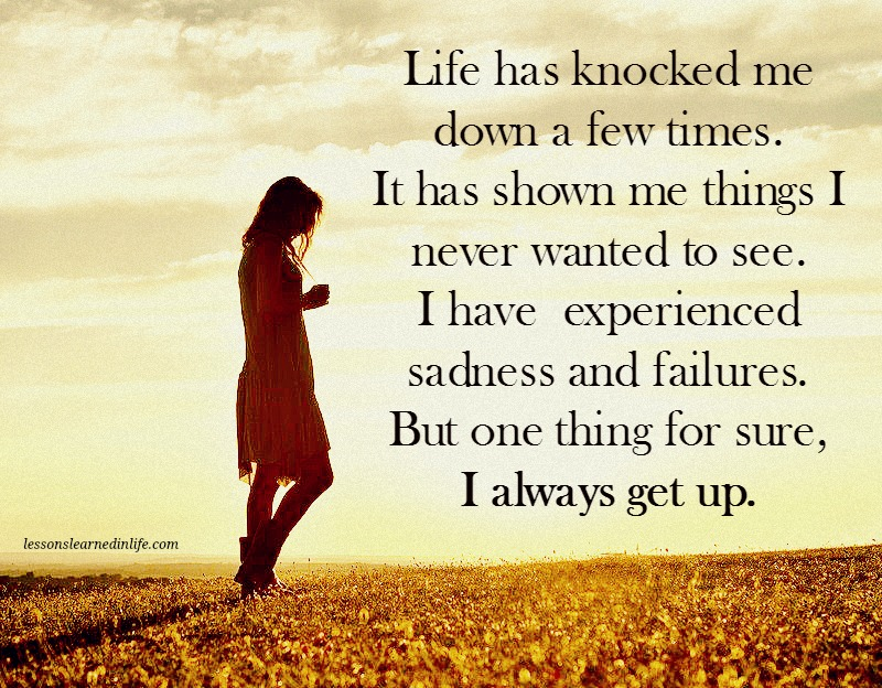 Favorite Quotes About Life Captivating Lessons Learned In Lifelife Has Knocked Me Down A Few Times