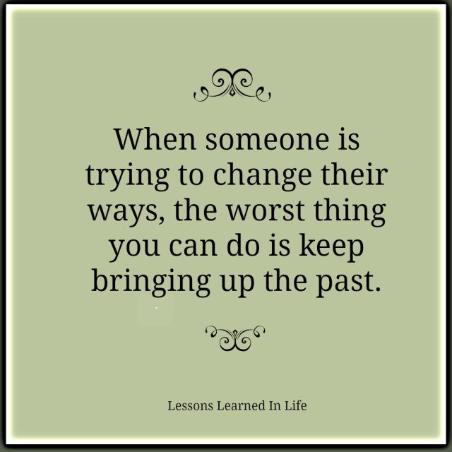Bringing Up The Past Quotes: Lessons Learned In LifeDon't Bring Up The Past.