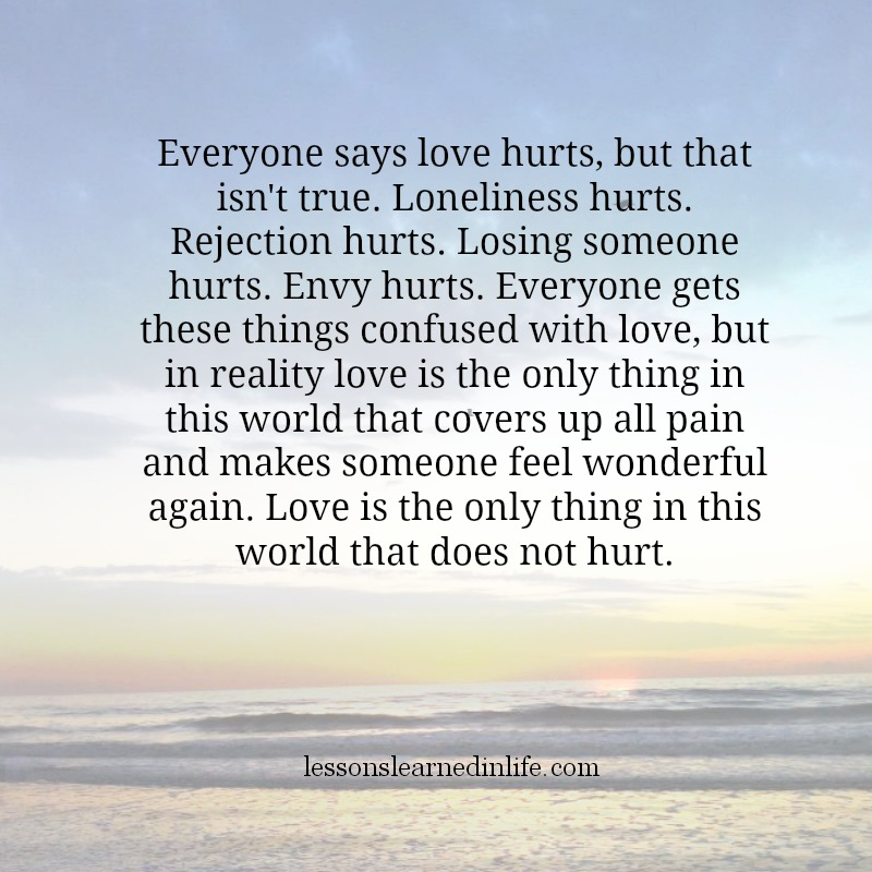 Pain Feeling Hurt Relationship: Lessons Learned In LifeEveryone Gets These Things Confused