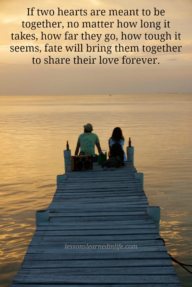 Lessons Learned In Lifeif Two Hearts Are Meant To Be Together