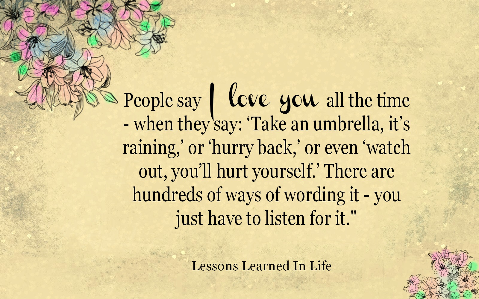 Quotes About Life And Love And Lessons Lessons Learned In Lifeyou Just Have To Listen For It Lessons