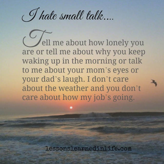 Lessons Learned In Lifei Hate Small Talk Lessons Learned In Life
