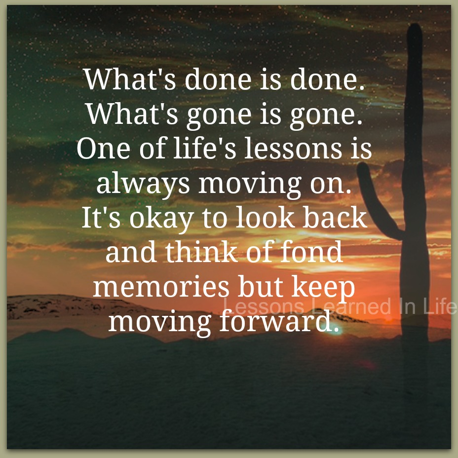 Lessons Learned in LifeKeep moving forward. - Lessons ...