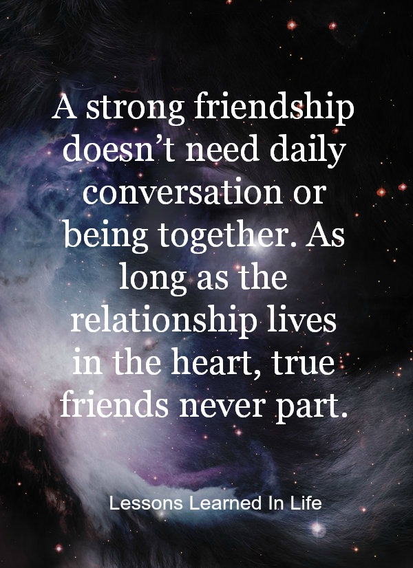 True Quotes About Life And Friendship : Lessons learned in life true friends never part