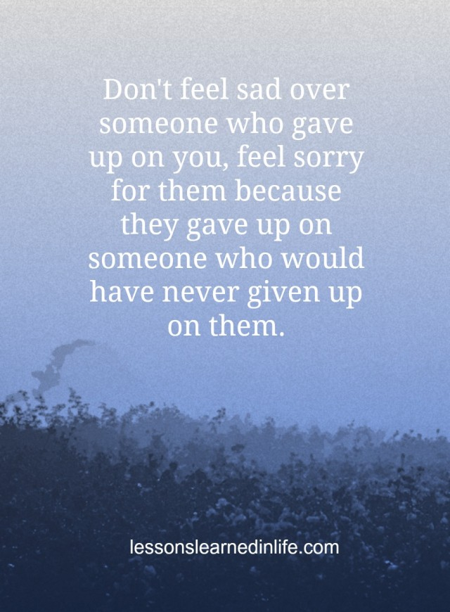 Feeling Sad Quotes: Lessons Learned In LifeDon't Feel Sad