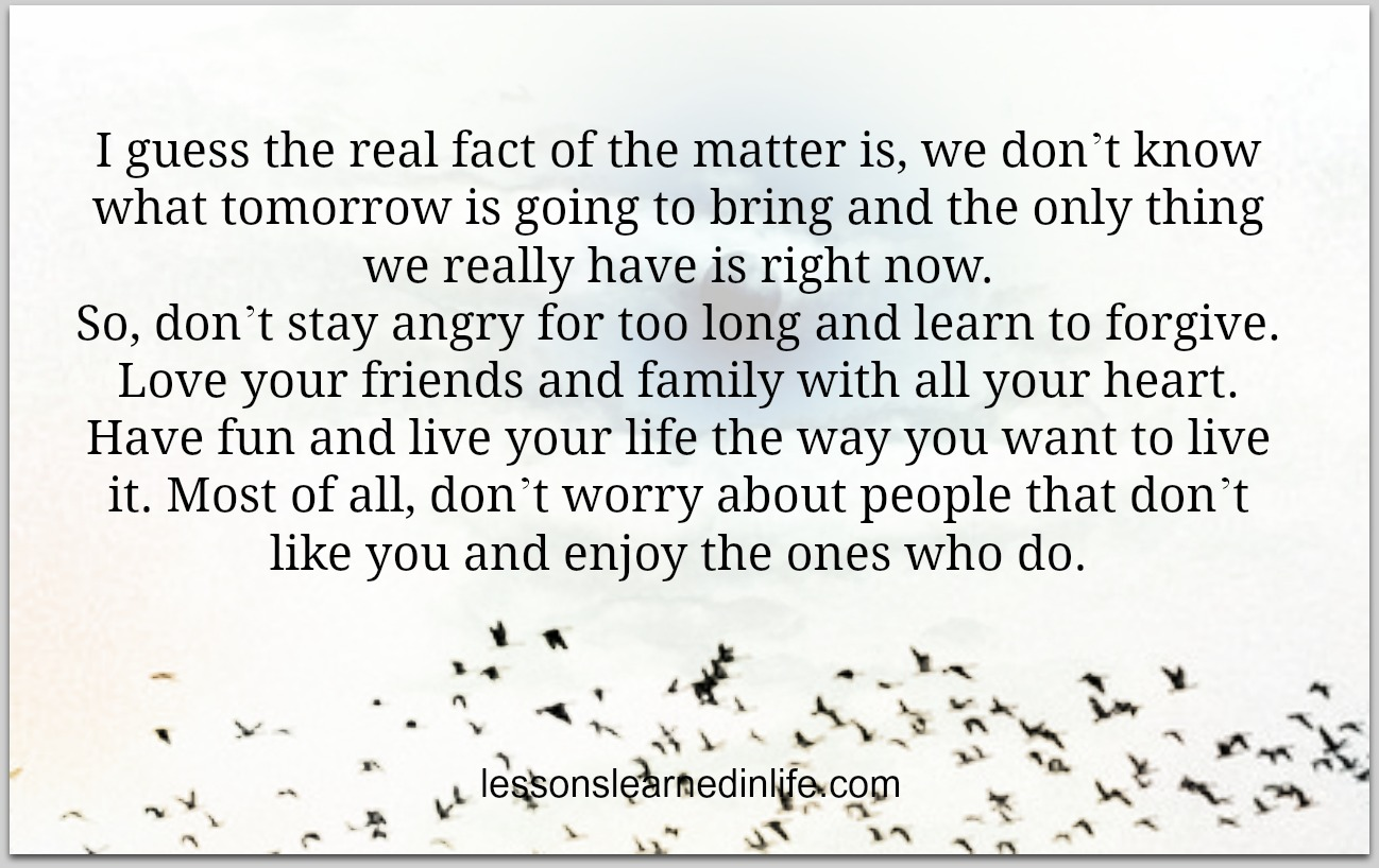 Lessons Learned In LifeI Guess The Real Fact Of The Matter