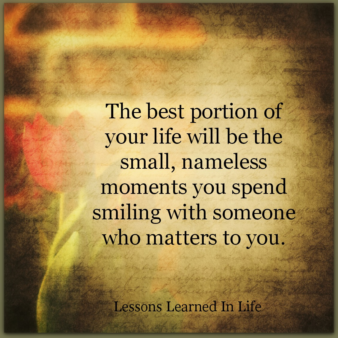 Lessons Learned in LifeThe best portion of your life ...
