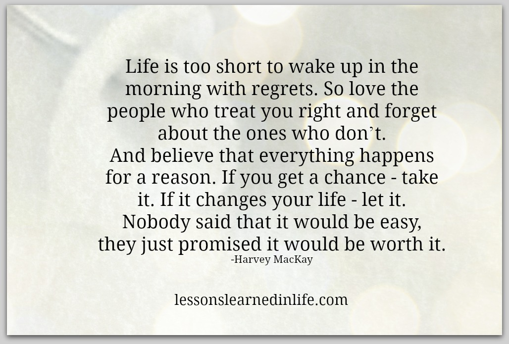 Lessons Learned in LifeIf it changes your life, let it ...