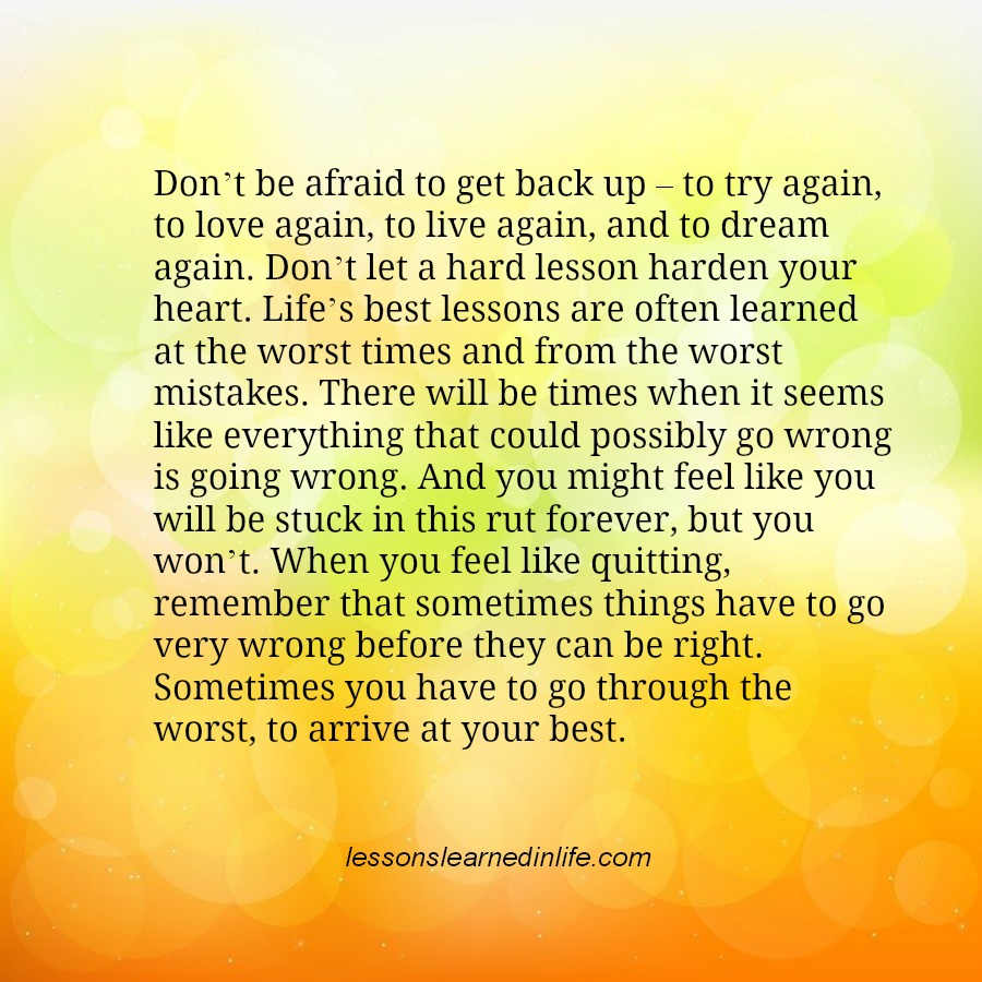 Best Lesson From Life Quotes: Lessons Learned In LifeGet Back Up Again.